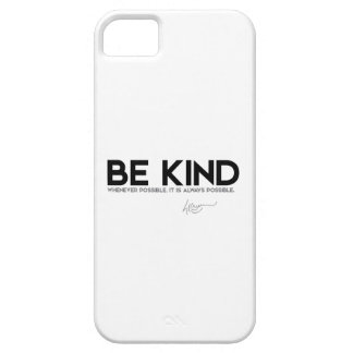 QUOTES: Dalai Lama - Be Kind iPhone SE/5/5s Case
