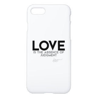 QUOTES: Dalai Lama - Love, judgment iPhone 7 Case
