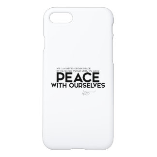 QUOTES: Dalai Lama - Peace with ourselves iPhone 7 Case