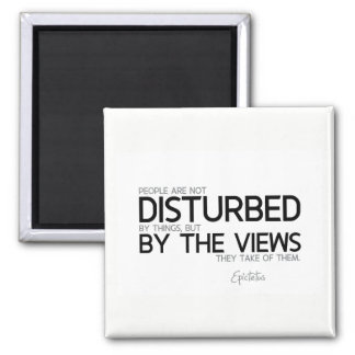 QUOTES: Epictetus: Disturbed by the views Magnet