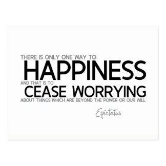 QUOTES: Epictetus: Happiness: cease worrying Postcard