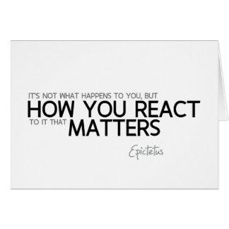 QUOTES: Epictetus: How you react Card