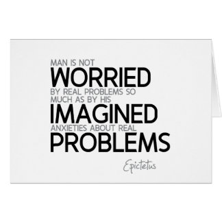 QUOTES: Epictetus: Imagined anxieties Card