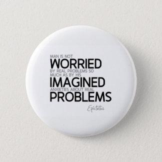 QUOTES: Epictetus: Imagined anxieties Pinback Button