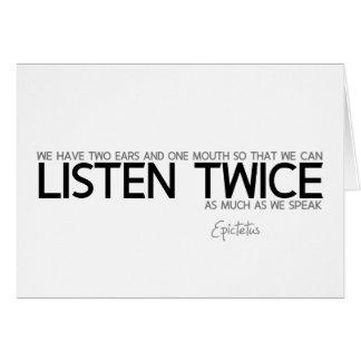 QUOTES: Epictetus: Listen twice Card