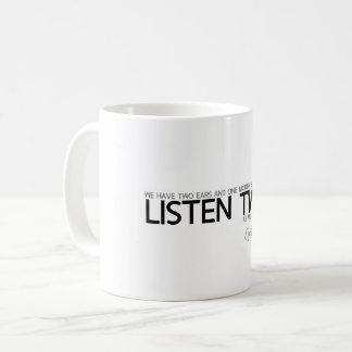QUOTES: Epictetus: Listen twice Coffee Mug