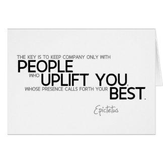QUOTES: Epictetus: People uplift you Card