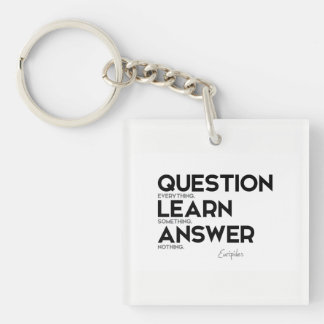 QUOTES: Euripides: Question everything Keychain