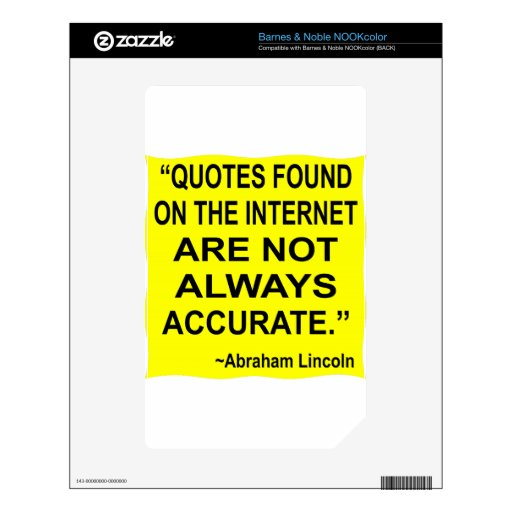 Quotes Found On The Internet Are Not Always Accura Skins For The NOOK Color