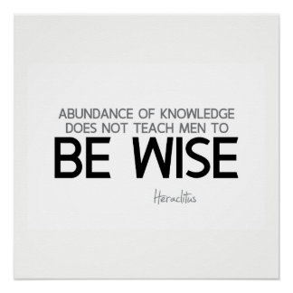 QUOTES: Heraclitus: Be wise Poster