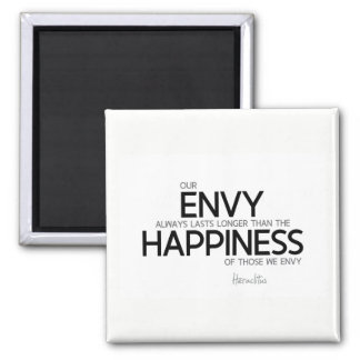 QUOTES: Heraclitus: Envy always lasts longer Magnet