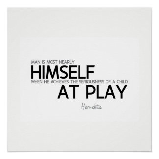 QUOTES: Heraclitus: Himself, child at play Poster