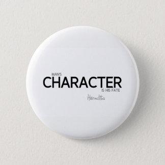QUOTES: Heraclitus: Man's character Pinback Button
