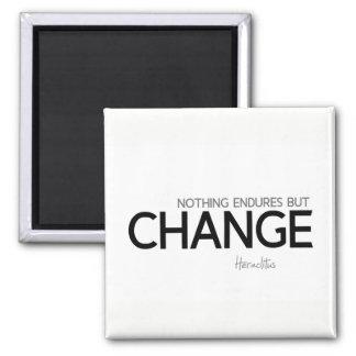 QUOTES: Heraclitus: Nothing endures but change Magnet