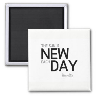 QUOTES: Heraclitus: The sun is new each day Magnet