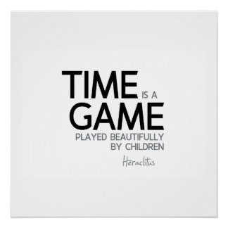 QUOTES: Heraclitus: Time is a game Poster