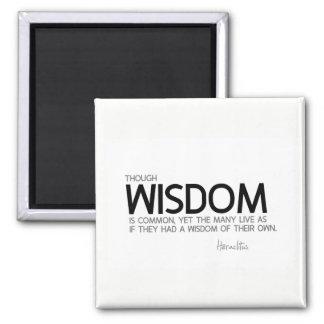 QUOTES: Heraclitus: Wisdom is common Magnet