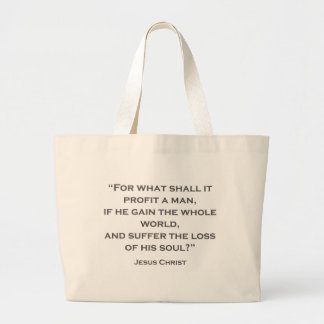 QUOTES JESUS 02 For what shall it profit a man Large Tote Bag