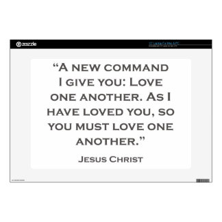 "QUOTES JESUS 03 A new command I give you 15"" Laptop Skin"