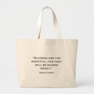QUOTES JESUS 04 Blessed are the merciful Large Tote Bag