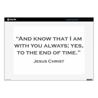 "QUOTES JESUS 05 And know that I am with you always Skin For 15"" Laptop"