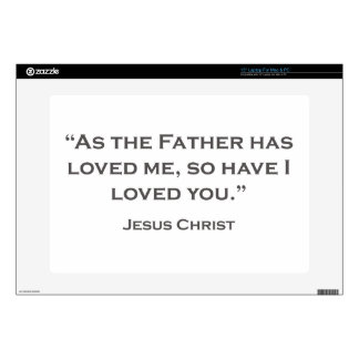 QUOTES JESUS 06 As the Father has loved me Laptop Skin