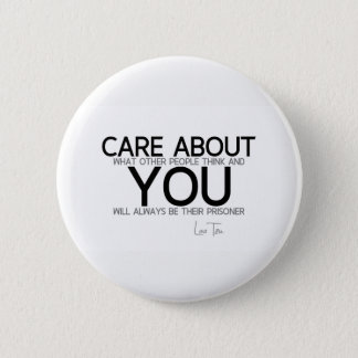 QUOTES: Lao Tzu: Care about you Pinback Button