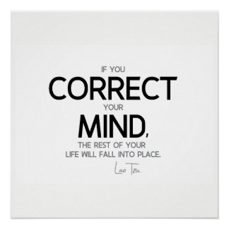 QUOTES: Lao Tzu: Correct your mind Poster