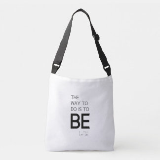 QUOTES: Lao Tzu: Do, Be Crossbody Bag
