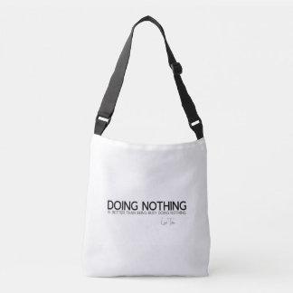 QUOTES: Lao Tzu: Doing nothing Crossbody Bag