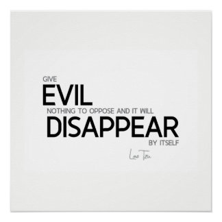 QUOTES: Lao Tzu: Evil will disappear Poster