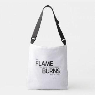 QUOTES: Lao Tzu: Flame burns Crossbody Bag