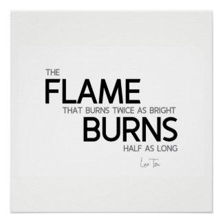 QUOTES: Lao Tzu: Flame burns Poster
