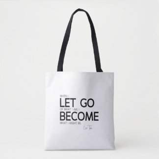 QUOTES: Lao Tzu: Let go, become Tote Bag