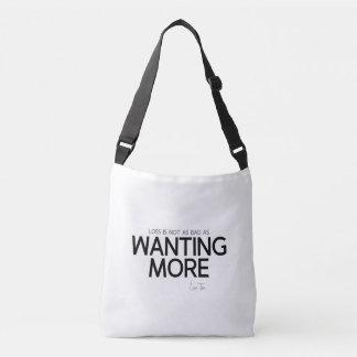 QUOTES: Lao Tzu: Loss, wanting more Crossbody Bag