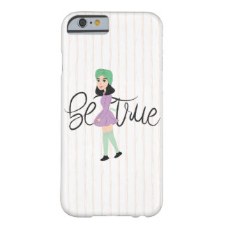 Quotes on Art: Be True Barely There iPhone 6 Case
