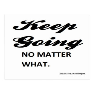 quotes on success: keep going. no matter what postcard