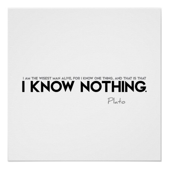 Quotes Plato I Know Nothing Poster Zazzlecom
