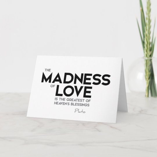 QUOTES: Plato: Madness of love Card