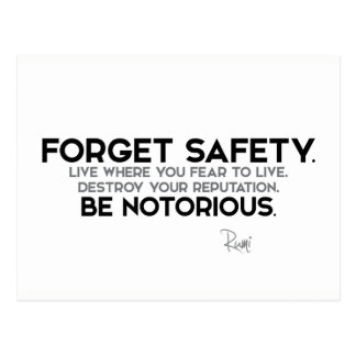 QUOTES: Rumi: Forget safety, be notorious Postcard