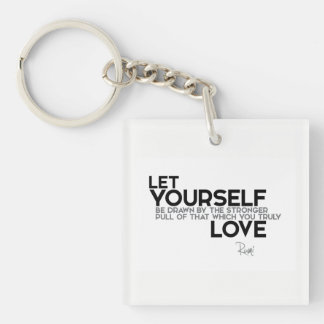 QUOTES: Rumi: You truly love Keychain