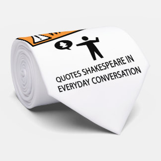 Quotes Shakespeare Funny Warning Sign Neck Tie