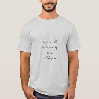 """Quotes"" Shakespeare ""Own-self Be True-Tan T-Shirt"
