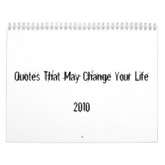 Quotes That May Change Your Life2010 Calendar