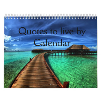 Quotes to live by Calendar