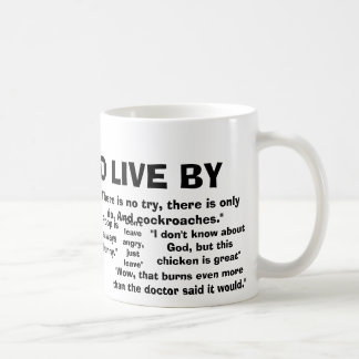 Quotes to live by coffee mug