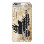 Quoth del cuervo el iPhone 6 de Edgar Allan Poe Funda De iPhone 6 Barely There
