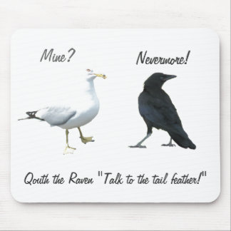 """Quoth The Raven, """"back off bird"""" Mouse Pad"""