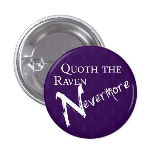 Quoth the raven Nevermore Button