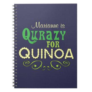 Qurazy for Quinoa © - Funny Quinoa Slogan Add Name Notebook